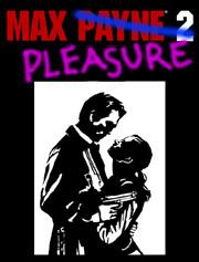 max payne?  max pleasure